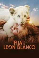 Mia y el león blanco 2018