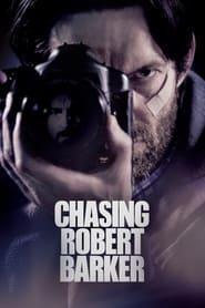 Watch Chasing Robert Barker Online