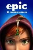 Epic: El mundo secreto 2013