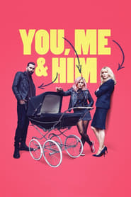 Ver You, Me and Him (2018) Online Gratis