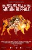 The Rise and Fall of the Brown Buffalo 2017