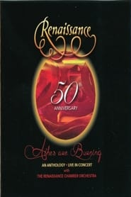 Renaissance - 50th Anniversary • Ashes are Burning • An Anthology • Live in Concert (2021)