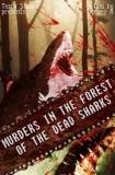Murders in the forest of the dead sharks 2019