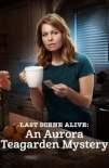Last Scene Alive: An Aurora Teagarden Mystery 2018