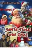 Santa Stole Our Dog: A Merry Doggone Christmas! 2017