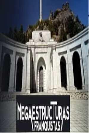 Portada Megaestructuras Franquistas