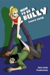How to be a Bully 2018