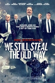 Ver We Still Steal the Old Way (2017) Online Gratis