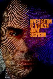 Investigation of a Citizen Above Suspicion