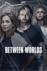 Ver Between Worlds (2018) Online Gratis
