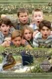 Sugar Creek Gang: Swamp Robber 2004