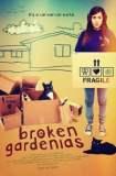 Broken Gardenias 2014