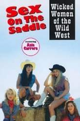 Sex on the Saddle: Wicked Women of the Wild West 1997