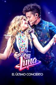 Soy Luna: The Last Concert