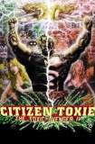 Citizen Toxie: The Toxic Avenger IV 2001
