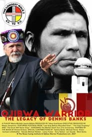 Ojibwa Warrior: The Legacy Of Dennis Banks (2021)