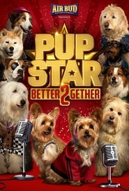Ver Pup Star: Better 2Gether (2017) Online Gratis