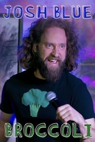 Watch Josh Blue: Broccoli Online