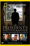The President's Photographer: Fifty Years Inside the Oval Office 2010