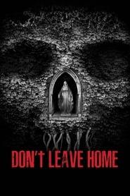 Poster de Don't Leave Home (2018)