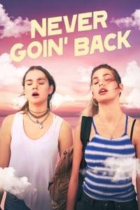Never Goin\' Back (2018)