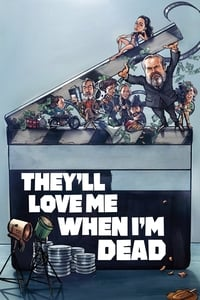 Gambar cover film They'll Love Me When I'm Dead