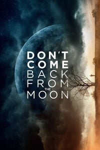 Don\'t Come Back from the Moon (2019)