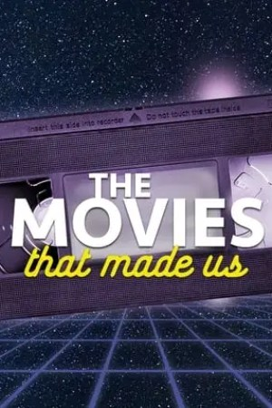 Image The Movies That Made Us
