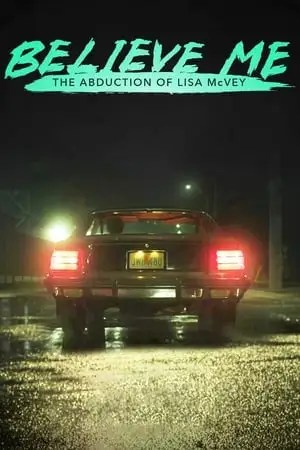 Image Believe Me: The Abduction of Lisa McVey