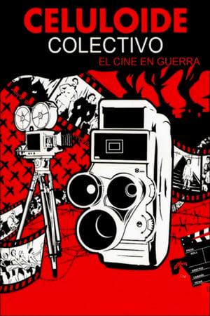 Celuloide colectivo: el cine en guerra