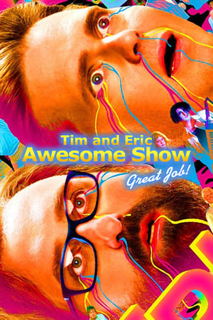 Image Tim and Eric Awesome Show, Great Job!