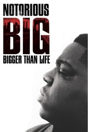 Image Notorious B.I.G.: Bigger Than Life
