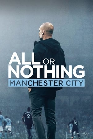 All or Nothing: Manchester City 2018