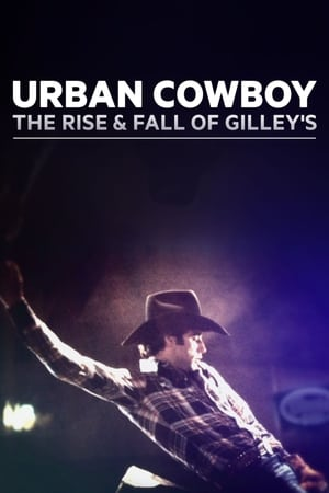 Image Urban Cowboy: The Rise and Fall of Gilley's
