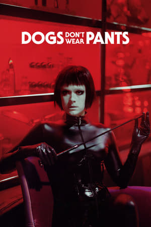 Poster Dogs Don't Wear Pants 2019