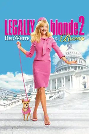 Poster Legally Blonde 2: Red, White & Blonde 2003
