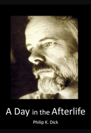 Philip K Dick: A Day in the Afterlife