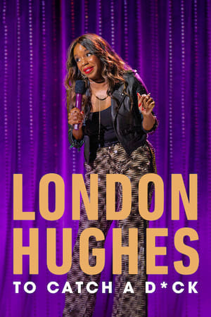 Image London Hughes: To Catch A D*ck