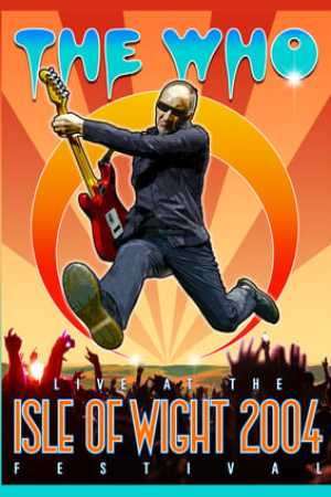 Image The Who: Live at the Isle of Wight 2004 Festival