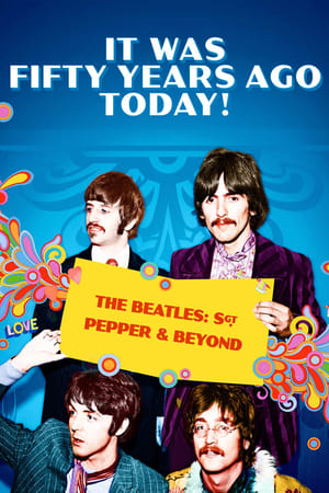 Image It Was Fifty Years Ago Today! The Beatles: Sgt. Pepper & Beyond