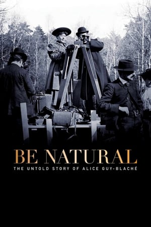 Poster Be Natural: The Untold Story of Alice Guy-Blaché 2018