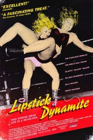Image Lipstick & Dynamite, Piss & Vinegar: The First Ladies of Wrestling