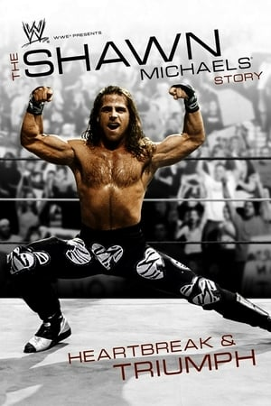 Image WWE: The Shawn Michaels Story - Heartbreak and Triumph