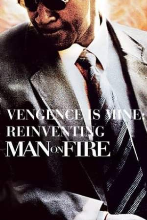 "Image Vengeance Is Mine: Reinventing ""Man on Fire"""
