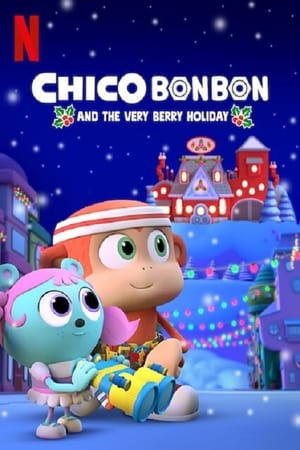 Image Chico Bon Bon and the Very Berry Holiday