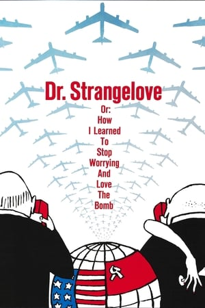 Image Dr. Strangelove or: How I Learned to Stop Worrying and Love the Bomb