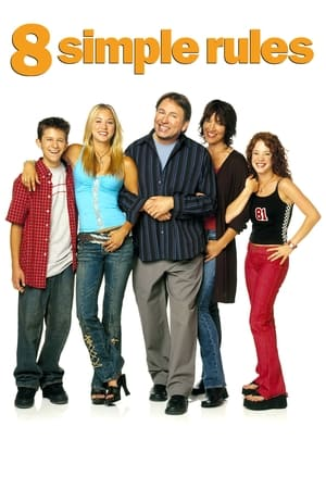 Poster 8 Simple Rules... for Dating My Teenage Daughter 2002