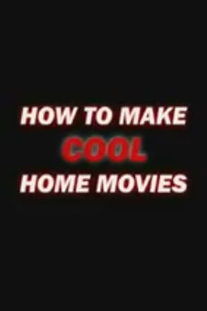 Image How to Make Cool Home Movies