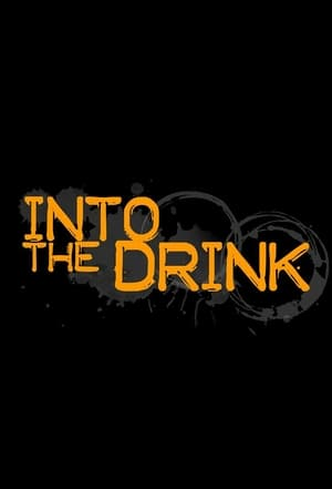 Into The Drink