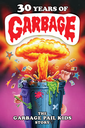 Image 30 Years of Garbage: The Garbage Pail Kids Story